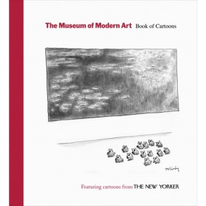 The Museum of Modern Art Book of Cartoons: Featuring Cartoons from The New Yorker