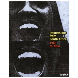 Impressions from South Africa: 1965 to Now: Prints from The Museum of Modern Art