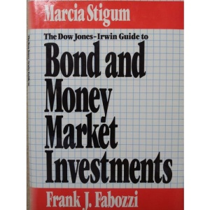 Dow Jones-Irwin Guide to Bond and Money Market Investments