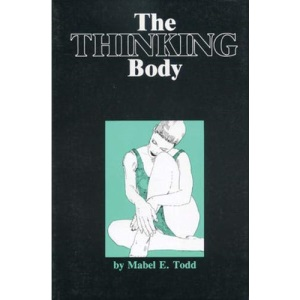 The Thinking Body: Study of the Balancing Forces of Dynamic Man