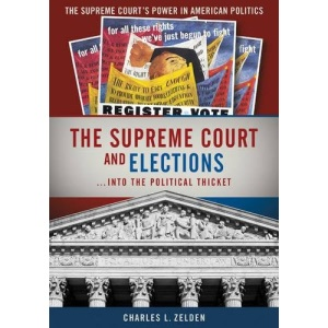 The Supreme Court and Elections: 1 (The Supreme Court's Power in American Government) (The Supreme Court's Power in American Politics)