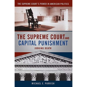 The Supreme Court and Capital Punishment: 1 (The Supreme Court's Power in American Government) (Supreme Court's Power in American Politics)