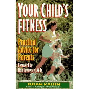 Your Child's Fitness: Practical Advice for Parents
