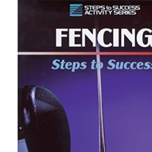 Fencing: Steps to Success (STS (Steps to Success Activity)