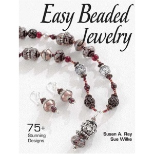 Easy Beaded Jewelry: Over 75 Stunning Designs