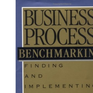 Business Process Benchmarks (The Asqc Total Quality Management)