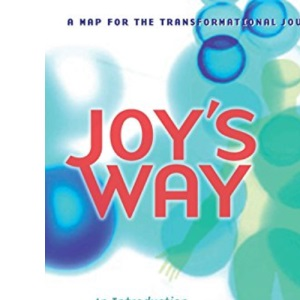 Joy's Way: Introduction to the Potentials for Healing with Body Energies