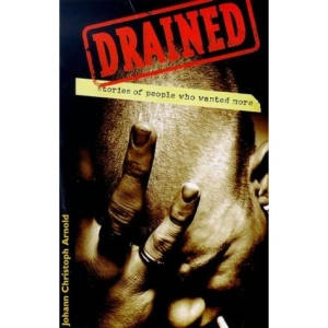 Drained: Stories of People Who Wanted More