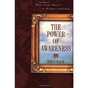 Power of Awareness: Move From Desire to Wishes Fulfilled