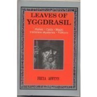 Leaves of Yggdrasil: A Synthesis of Rune Gods' Magic Feminine Mysteries Folklore (Llewellyn's Teutonic Magick Series)