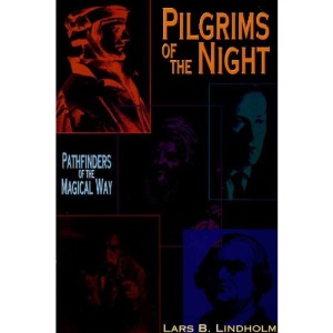 Pilgrims of the Night: Pathfinders of the Magical Way (Llewellyn's Western Magic Historical)