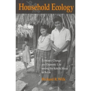 Household Ecology: Economic Change and Domestic Life Among the Kekchi Maya in Belize