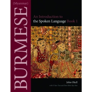 Burmese (Myanmar): Bk. 1: An Introduction to the Spoken Language