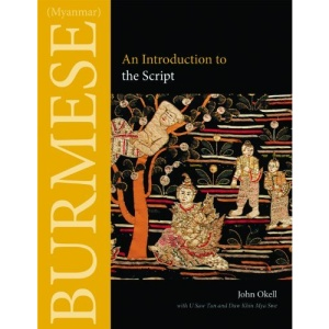 Burmese (Myanmar): An Introduction to the Script: 1 (Southeast Asian Language Text Series)