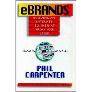 eBrands: Building an Internet Business at Breakneck Speed (Harvard Business School Series)