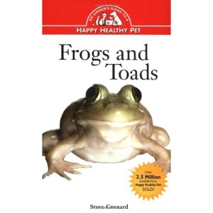 Frogs and Toads (Owner's Guide to a Happy, Healthy Pet)