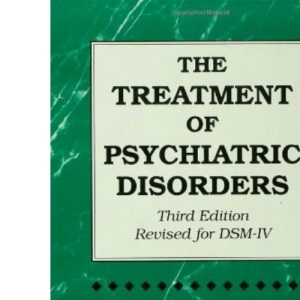 The Treatment of Psychiatric Disorders: Revised for the DSM-IV
