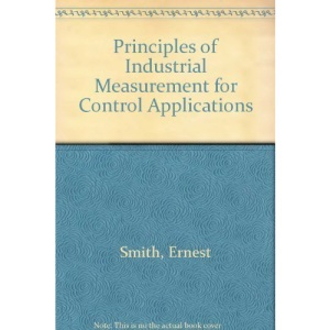 Principles of Industrial Measurement for Control Applications