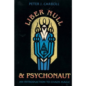 Liber Null and Psychonaut: An Introduction to Chaos Magic