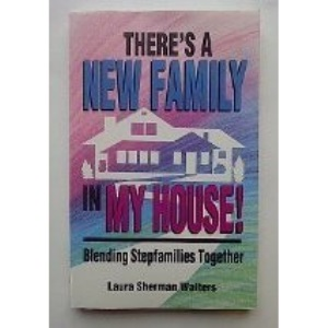 There's a New Family in My House!: Blending Stepfamilies Together (Wheaton Literary)