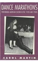 Dance Marathons: Performing American Culture in the 1920's and 1930's (Performance Studies, Expressive Behavior in Culture)