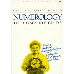 Numerology: The Complete Guide Volume 2: Advanced Personality Analysis and Reading the Past, Present and Future