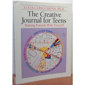 Creative Journal for Teens: Making Friends with Yourself
