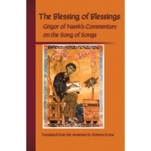 The Blessing of Blessings: Gregory of Narek's Commentary on the Song of Songs (Cistercian Studies):