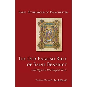 The Old English Rule of Saint Benedict: with Related Old English Texts: 264 (Cistercian Studies, 264)