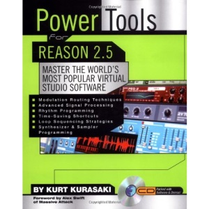 Power Tools for Reason 2.5 (Power Tools Series)