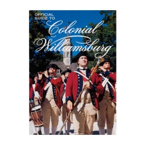 The Official Guide to Colonial Williamsburg