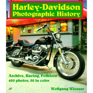 Harley-Davidson Photographic History: Archive, Racing, Folklore