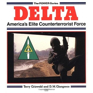 Delta: America's Elite Counterterrorist Force (The power series)