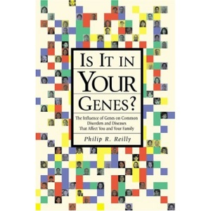 Is it in Your Genes?: The Influence of Genes on Common Disorders and Diseases That Affect You and Your Family (Handbooks)