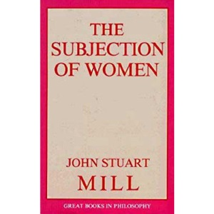 The Subjection of Women (Great Books in Philosophy)