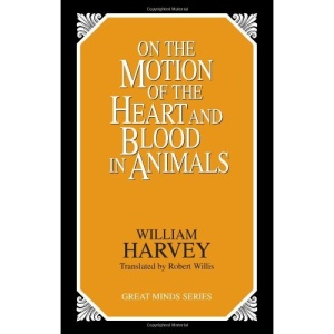 On the Motion of the Heart and Blood in Animals (Great Minds)