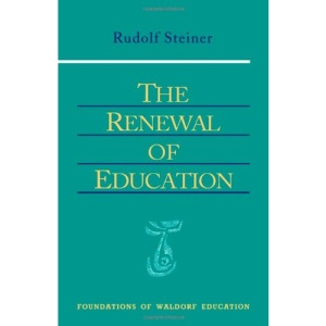 The Renewal of Education (Foundations of Waldorf Education)