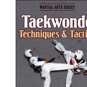 Taekwondo Techniques and Tactics (Martial Arts)