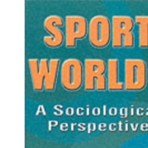 Sport Worlds: Sociological Perspectives