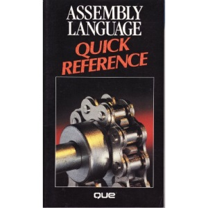Assembly Language Quick Reference (Que Quick Reference)