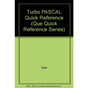 Turbo PASCAL Quick Reference (Que Quick Reference Series)