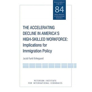 The Accelerating Decline in America's High-skilled Workforce: Implications for Immigration Policy (Policy Analyses in International Economics)