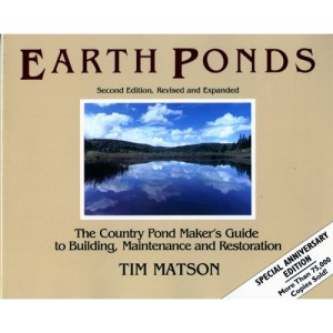 Earth Ponds: Country Pond Maker's Guide to Building, Maintenance and Restoration