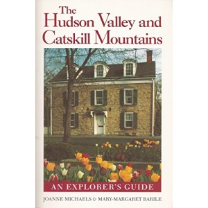 Hudson Valley and Catskill Mountains: An Explorer's Guide