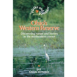 Walks and Rambles in Ohio's Western Reserve: Discovering Nature and History in the North Eastern Corner (Walks & Rambles Guides)