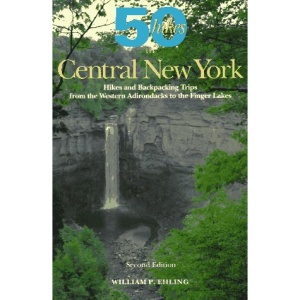 Fifty Hikes in Central New York: Hikes and Backpacking Trips from the Western Adironacks to the Finger Lakes (50 hikes)