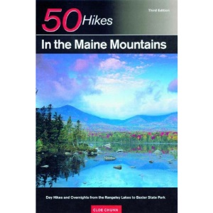 50 Hikes in the Maine Mountains: Day Hikes and Overnights from the Rangeley Lakes to Baxter State Park (50 Hikes)