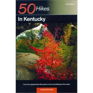 50 Hikes in Kentucky: From the Appalachian Mountains to the Land Between the Lakes