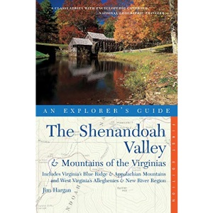 The Shenandoah Valley and Mountains of the Virginias (Explorer's Guides)