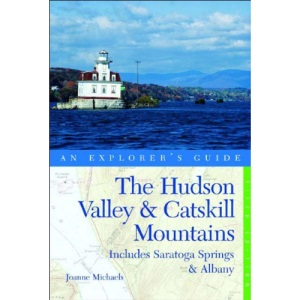 The Hudson Valley and Catskill Mountains: An Explorer's Guide - Includes Saratoga Springs and Albany (Explorer's guides)